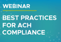 Best Practices for ACH Compliance Webinar